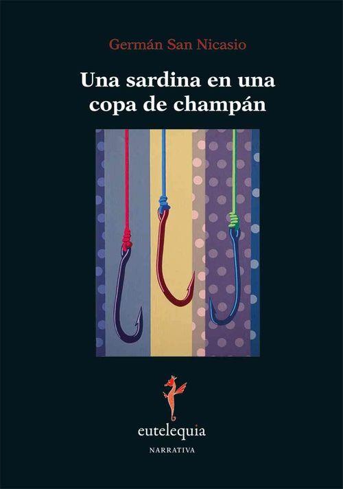 portada de una sardina en una copa de champan. Editorial eutelequia. German san nicasio